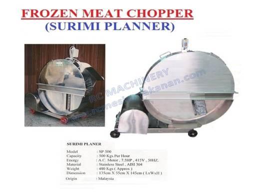 frozen meat chopper, surimi planner, mesin memotong daging beku, mesin memotong daging